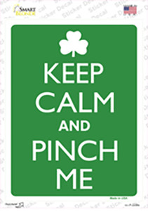 Keep Calm And Pinch Me Wholesale Novelty Rectangle Sticker Decal