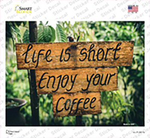 Life Is Short Enjoy Coffee Wholesale Novelty Rectangle Sticker Decal