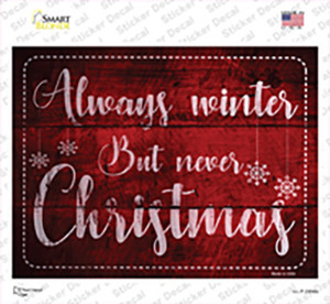 Always Winter Wholesale Novelty Rectangle Sticker Decal