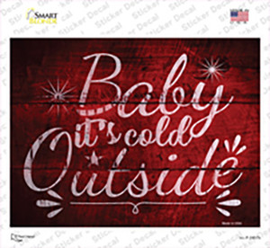 Baby Its Cold Outside Wholesale Novelty Rectangle Sticker Decal