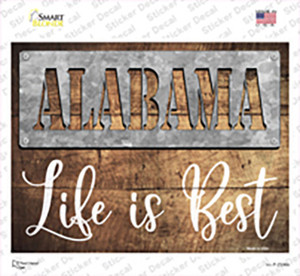 Alabama Stencil Life is Best Wholesale Novelty Rectangle Sticker Decal