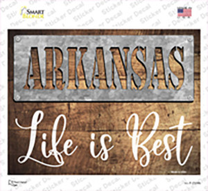 Arkansas Stencil Life is Best Wholesale Novelty Rectangle Sticker Decal