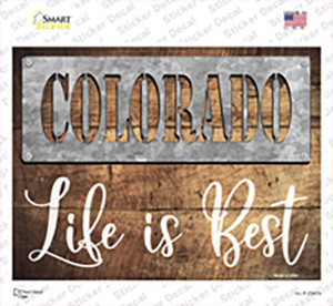 Colorado Stencil Life is Best Wholesale Novelty Rectangle Sticker Decal