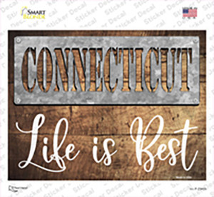 Connecticut Stencil Life is Best Wholesale Novelty Rectangle Sticker Decal