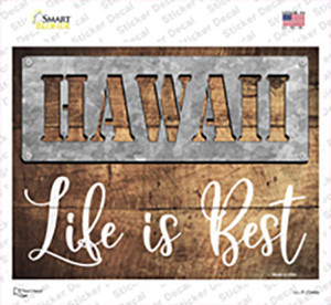 Hawaii Stencil Life is Best Wholesale Novelty Rectangle Sticker Decal