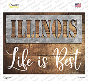 Illinois Stencil Life is Best Wholesale Novelty Rectangle Sticker Decal