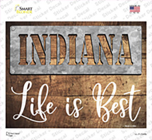 Indiana Stencil Life is Best Wholesale Novelty Rectangle Sticker Decal