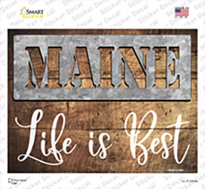 Maine Stencil Life is Best Wholesale Novelty Rectangle Sticker Decal