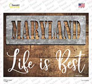 Maryland Stencil Life is Best Wholesale Novelty Rectangle Sticker Decal