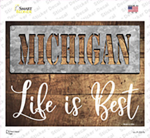 Michigan Stencil Life is Best Wholesale Novelty Rectangle Sticker Decal