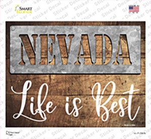 Nevada Stencil Life is Best Wholesale Novelty Rectangle Sticker Decal