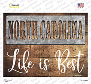 North Carolina Stencil Life is Best Wholesale Novelty Rectangle Sticker Decal