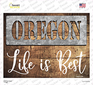 Oregon Stencil Life is Best Wholesale Novelty Rectangle Sticker Decal