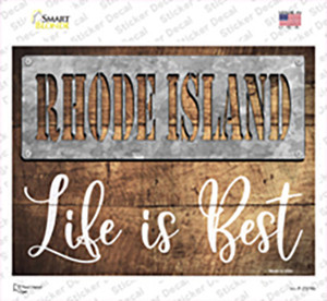 Rhode Island Stencil Life is Best Wholesale Novelty Rectangle Sticker Decal