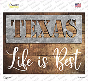 Texas Stencil Life is Best Wholesale Novelty Rectangle Sticker Decal