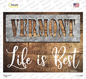 Vermont Stencil Life is Best Wholesale Novelty Rectangle Sticker Decal