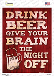 Drink Beer Give Brain Night Off Wholesale Novelty Rectangle Sticker Decal