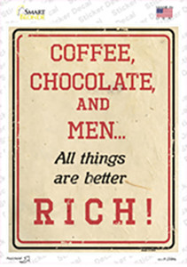 Coffee Chocolate and Rich Men Wholesale Novelty Rectangle Sticker Decal