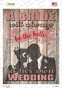 A Bride Will Always Be The Belle Wholesale Novelty Rectangle Sticker Decal