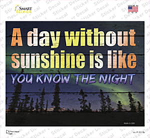 A Day Without Sunshine Is Like Wholesale Novelty Rectangle Sticker Decal