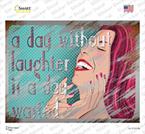 A Day Without Laughter Is A Day Wasted Wholesale Novelty Rectangle Sticker Decal