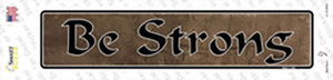 Be Strong Wholesale Novelty Narrow Sticker Decal