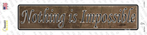 Nothing Is Impossible Wholesale Novelty Narrow Sticker Decal