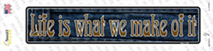 Life is What We Make Of It Wholesale Novelty Narrow Sticker Decal