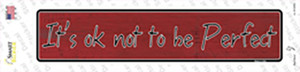 Its Ok Not To Be Perfect Wholesale Novelty Narrow Sticker Decal