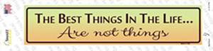 Best Things In Life Wholesale Novelty Narrow Sticker Decal