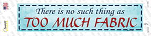 Too Much Fabric Wholesale Novelty Narrow Sticker Decal