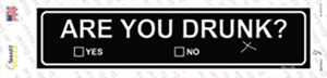 Are You Drunk Wholesale Novelty Narrow Sticker Decal