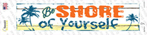 Be Shore Of Yourself Wholesale Novelty Narrow Sticker Decal