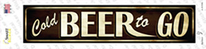 Cold Beer To Go Wholesale Novelty Narrow Sticker Decal
