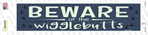 Beware of the Wigglebutts Wholesale Novelty Narrow Sticker Decal