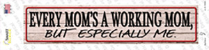 Every Moms A Working Mom Wholesale Novelty Narrow Sticker Decal