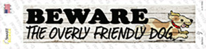 Beware Over Friendly Dog Wholesale Novelty Narrow Sticker Decal