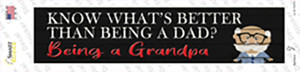 Better Than Dad Is Being a Grandpa Wholesale Novelty Narrow Sticker Decal