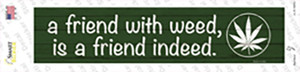 Friend With Weed Wholesale Novelty Narrow Sticker Decal