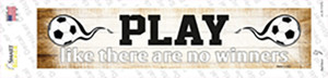 Play No Winners Soccer Wholesale Novelty Narrow Sticker Decal