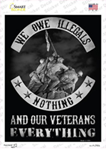 Owe Illegals Nothing Veterans Everything Wholesale Novelty Rectangle Sticker Decal