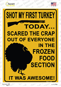 Shot My First Turkey Today Wholesale Novelty Rectangle Sticker Decal