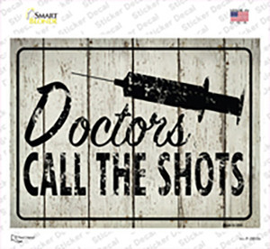 Doctors Call The Shots Wholesale Novelty Rectangle Sticker Decal