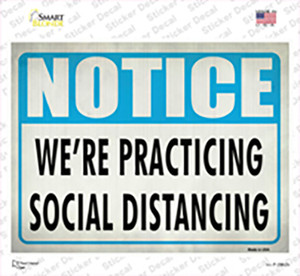 We Practice Social Distancing Wholesale Novelty Rectangle Sticker Decal