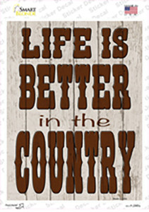 Life is Better in the Country Wholesale Novelty Rectangle Sticker Decal