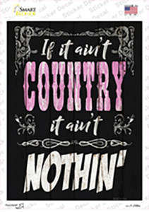 If It Aint Country Wholesale Novelty Rectangle Sticker Decal
