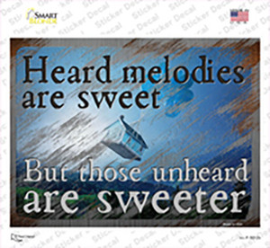 Heard Melodies are Sweet Wholesale Novelty Rectangle Sticker Decal