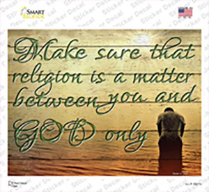 Between You And God Only Wholesale Novelty Rectangle Sticker Decal