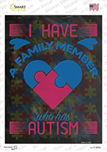 A Family Member Who Has Autism Wholesale Novelty Rectangle Sticker Decal