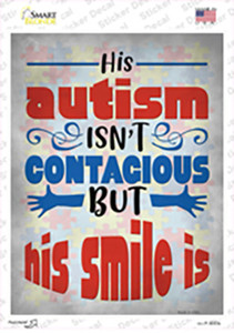 His Autism Isnt Contagious Wholesale Novelty Rectangle Sticker Decal